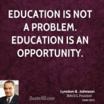 lyndon-b-johnson-president-quote-education-is-not-a-problem-education